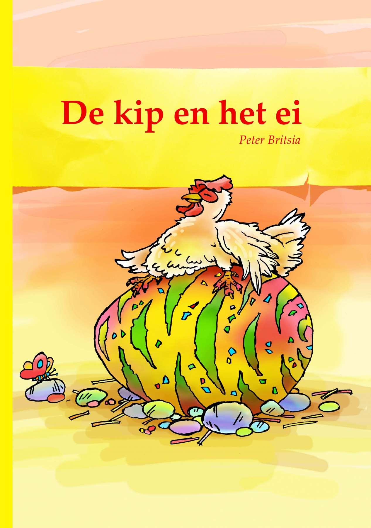 De Kip en het Ei - Uitgeverij Maanvis - Leesboek voor 7 - 9 jaar. <br>Tekst en illustraties Peter Britsia.