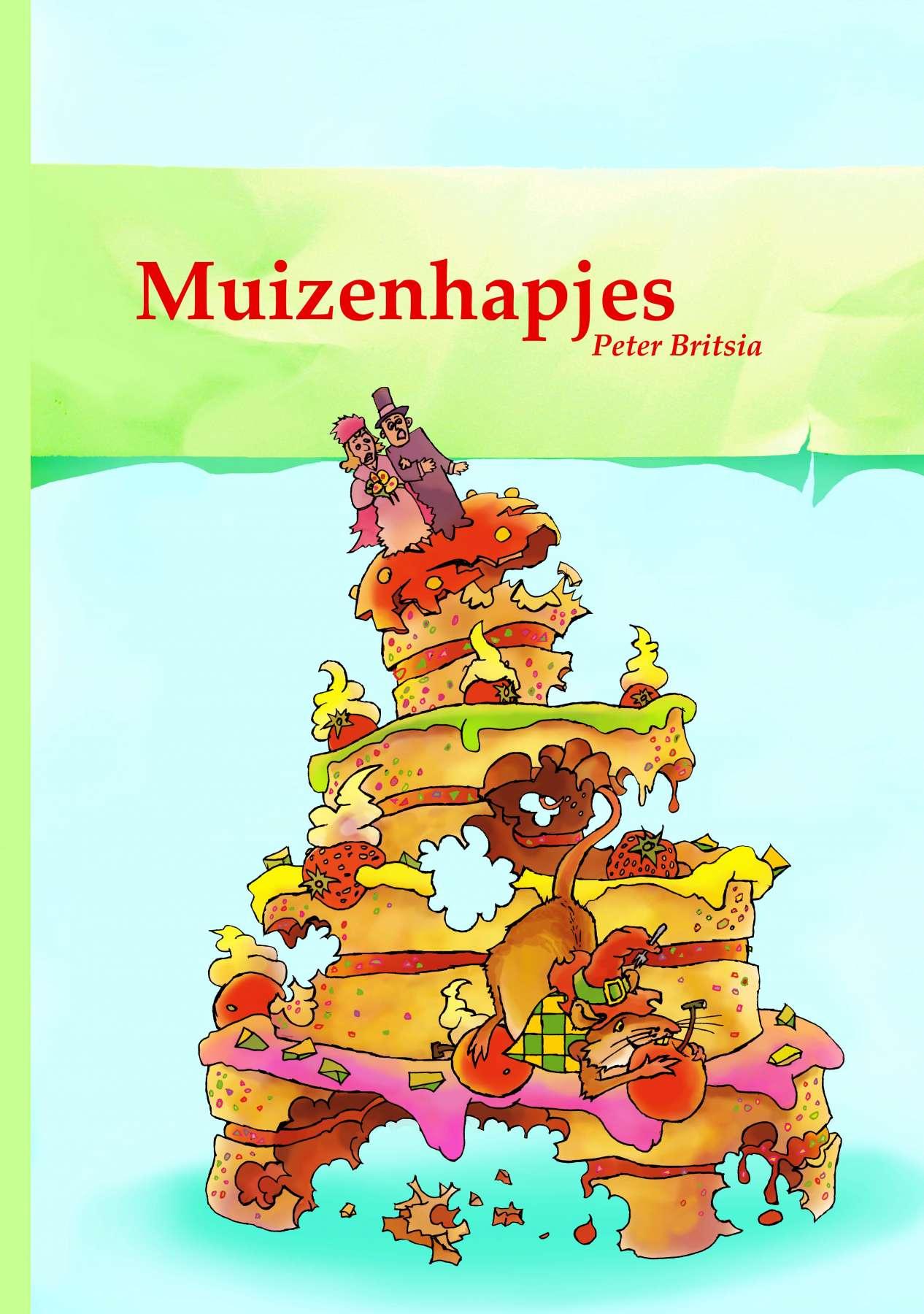 Muizenhapjes - Uitgeverij Maanvis - Leesboek voor 4 - 7 jaar  Tekst en illustraties Peter Britsia.
